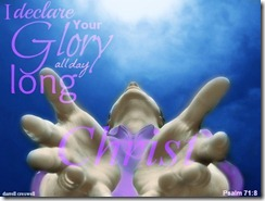 i-declare-your-glory-all-day-long-psalm-71-8-christ